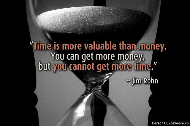 """""""Времето е по-ценно от парите. Можете да имате повече пари, но не и повече време."""" Джим Рон"""